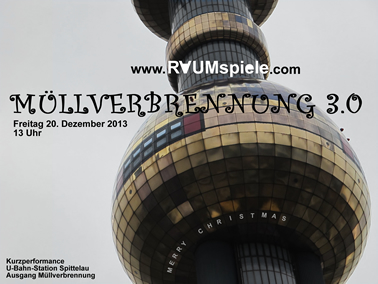 RAUMspiele - Aktion V - Müllverbrennung 3.0 - Merry Christmas